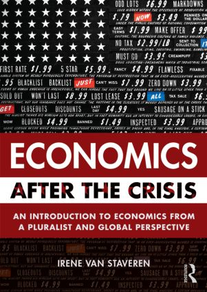 Economics After the Crisis: An Introduction to Economics from a Pluralist and Global Perspective book cover