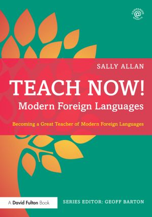 Teach Now! Modern Foreign Languages: Becoming a Great Teacher of Modern Foreign Languages book cover
