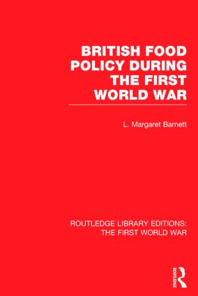 British Food Policy During the First World War (RLE The First World War) book cover
