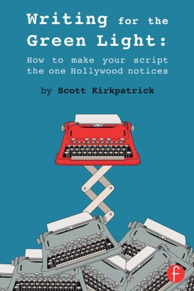 Writing for the Green Light: How to Make Your Script the One Hollywood Notices book cover