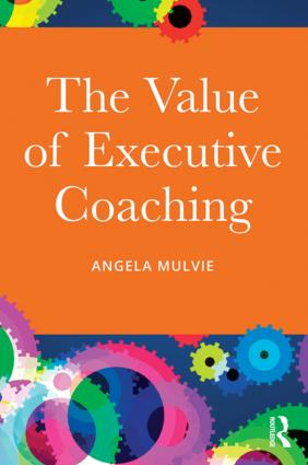 The Value of Executive Coaching: 1st Edition (Paperback) book cover