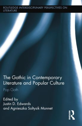The Gothic in Contemporary Literature and Popular Culture: Pop Goth, 1st Edition (Paperback) book cover