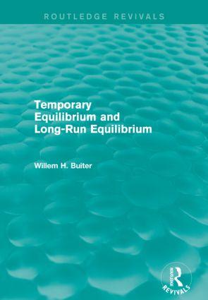 Temporary Equilibrium and Long-Run Equilibrium (Routledge Revivals)