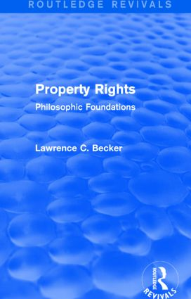 Property Rights (Routledge Revivals): Philosophic Foundations book cover
