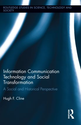 Information Communication Technology and Social Transformation: A Social and Historical Perspective book cover