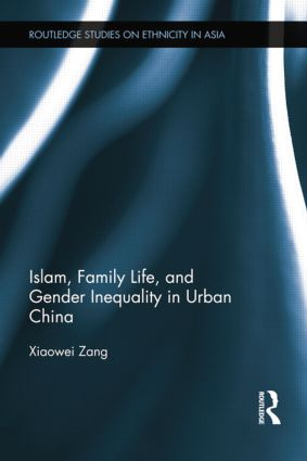 Islam, Family Life, and Gender Inequality in Urban China book cover