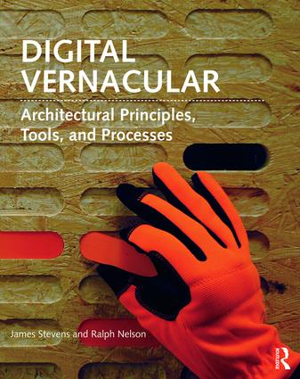 Digital Vernacular: Architectural Principles, Tools, and Processes book cover