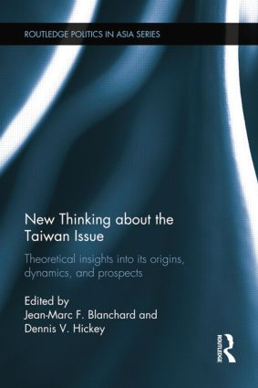 New Thinking about the Taiwan Issue: Theoretical insights into its origins, dynamics, and prospects (Paperback) book cover