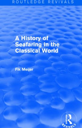 A History of Seafaring in the Classical World (Routledge Revivals)