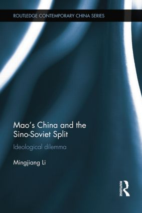 Mao's China and the Sino-Soviet Split: Ideological Dilemma book cover