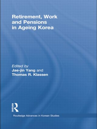 Retirement, Work and Pensions in Ageing Korea: 1st Edition (Paperback) book cover
