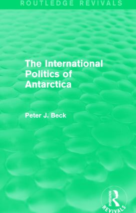 The International Politics of Antarctica (Routledge Revivals): 1st Edition (Paperback) book cover