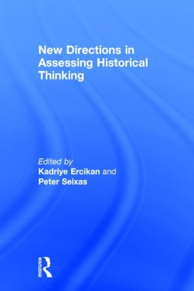 The Importance of Construct Validity Evidence in History Assessment: What Is Often Overlooked or Misunderstood?