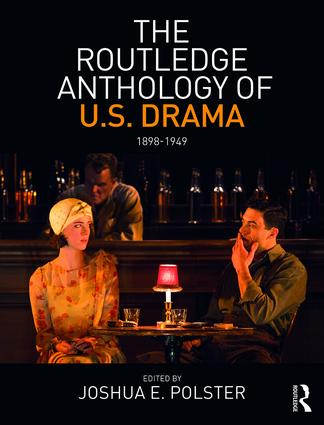 The Routledge Anthology of US Drama: 1898-1949 book cover