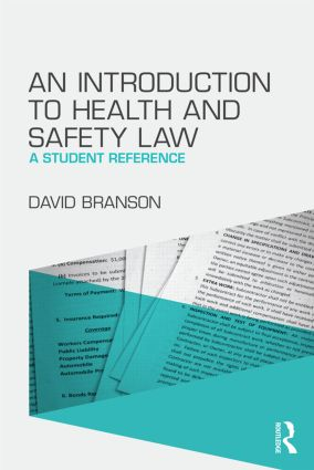 An Introduction to Health and Safety Law: A Student Reference, 1st Edition (Paperback) book cover