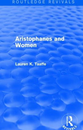 Aristophanes and Women (Routledge Revivals): 1st Edition (Hardback) book cover