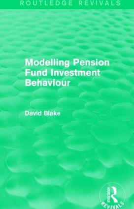 Modelling Pension Fund Investment Behaviour (Routledge Revivals) (Hardback) book cover