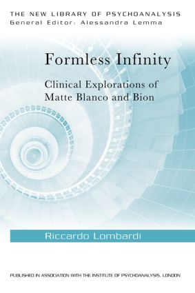 Formless Infinity: Clinical Explorations of Matte Blanco and Bion (Paperback) book cover