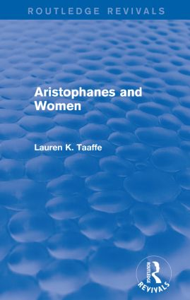 Aristophanes and Women (Routledge Revivals): 1st Edition (Paperback) book cover