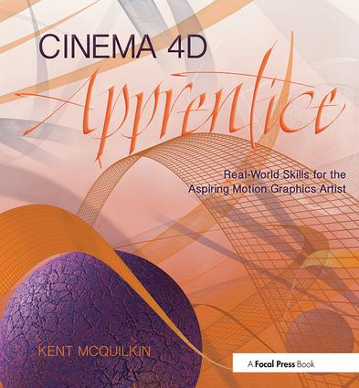 Cinema 4D Apprentice: Real-World Skills for the Aspiring Motion Graphics Artist (Paperback) book cover