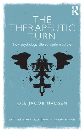 The Therapeutic Turn: How psychology altered Western culture book cover