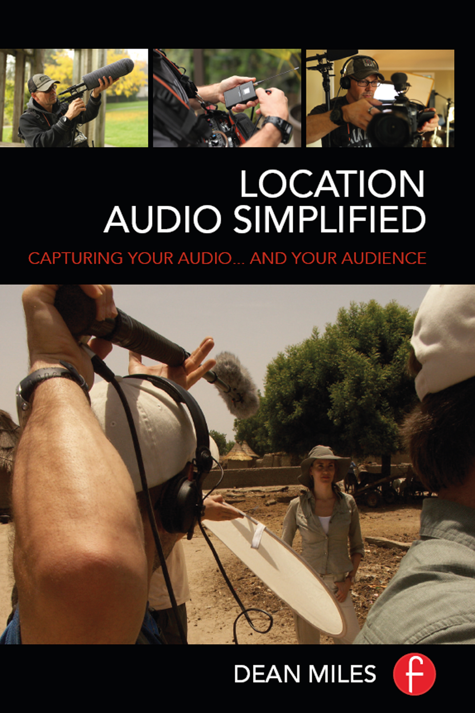 Location Audio Simplified: Capturing Your Audio... and Your Audience, 1st Edition (Paperback) book cover