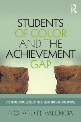 Students of Color and the Achievement Gap: Systemic Challenges, Systemic Transformations, 1st Edition (Paperback) book cover