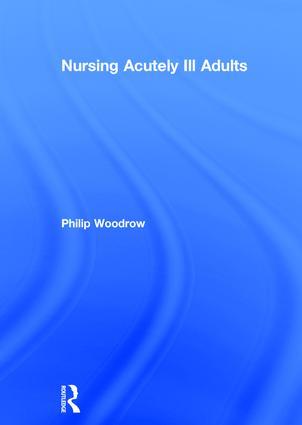 Nursing Acutely Ill Adults: 1st Edition (Hardback) book cover