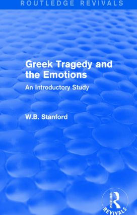 Greek Tragedy and the Emotions (Routledge Revivals)