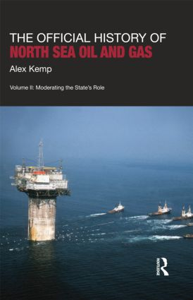 The Official History of North Sea Oil and Gas: Vol. II: Moderating the State's Role book cover