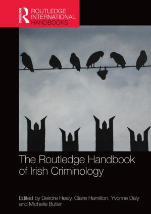 The Routledge Handbook of Irish Criminology: 1st Edition (Hardback) book cover