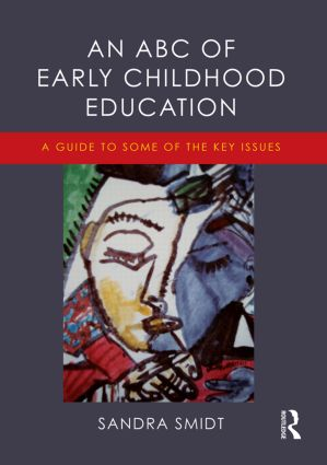 An ABC of Early Childhood Education: A guide to some of the key issues book cover