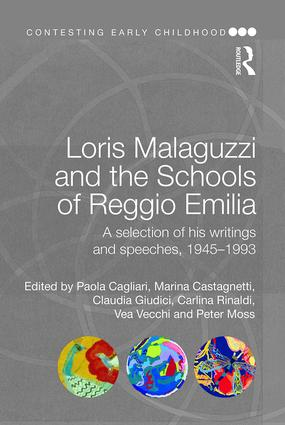 Loris Malaguzzi and the Schools of Reggio Emilia: A selection of his writings and speeches, 1945-1993 book cover
