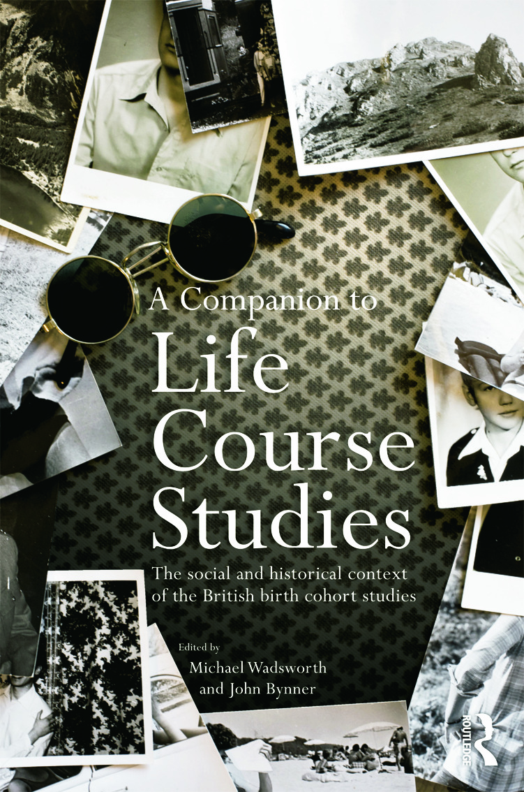 A Companion to Life Course Studies: The Social and Historical Context of the British Birth Cohort Studies, 1st Edition (Paperback) book cover