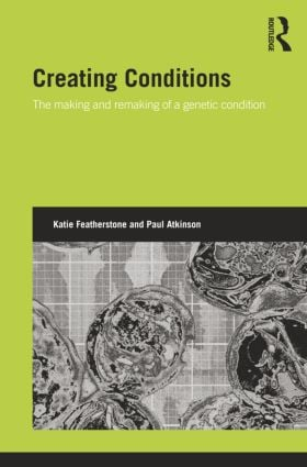 Creating Conditions: The making and remaking of a genetic syndrome, 1st Edition (Paperback) book cover