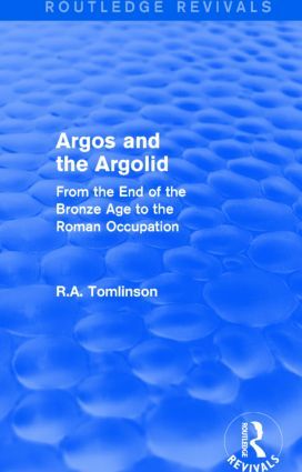 Argos and the Argolid (Routledge Revivals): From the End of the Bronze Age to the Roman Occupation, 1st Edition (Paperback) book cover