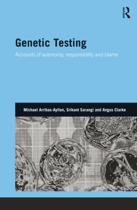 Genetic Testing: Accounts of Autonomy, Responsibility and Blame book cover