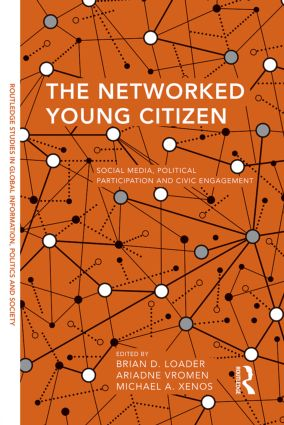 The Networked Young Citizen: Social Media, Political Participation and Civic Engagement book cover