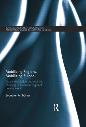 Mobilizing Regions, Mobilizing Europe: Expert Knowledge and Scientific Planning in European Regional Development (Paperback) book cover