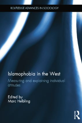 Islamophobia in the West: Measuring and Explaining Individual Attitudes book cover