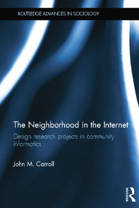 The Neighborhood in the Internet: Design Research Projects in Community Informatics book cover