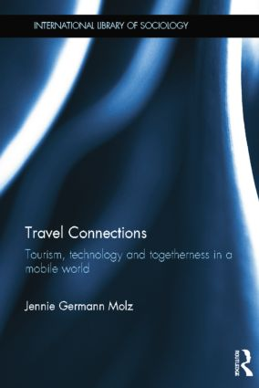 Travel Connections: Tourism, Technology and Togetherness in a Mobile World book cover