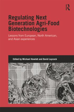Regulating Next Generation Agri-Food Biotechnologies: Lessons from European, North American and Asian Experiences book cover