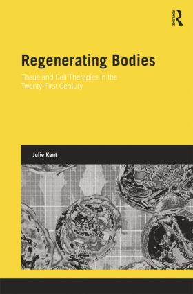Regenerating Bodies: Tissue and Cell Therapies in the Twenty-First Century book cover