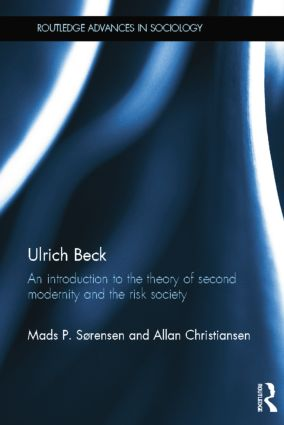 Ulrich Beck: An Introduction to the Theory of Second Modernity and the Risk Society, 1st Edition (Paperback) book cover