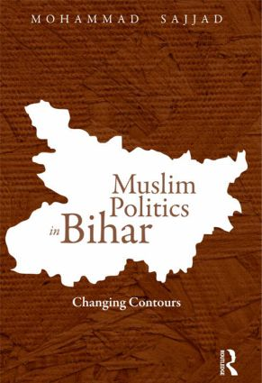 Muslim Politics in Bihar: Changing Contours, 1st Edition (Hardback) book cover