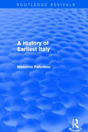 A History of Earliest Italy (Routledge Revivals): 1st Edition (Paperback) book cover