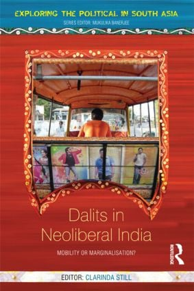 Dalits in Neoliberal India: Mobility or Marginalisation?, 1st Edition (Hardback) book cover