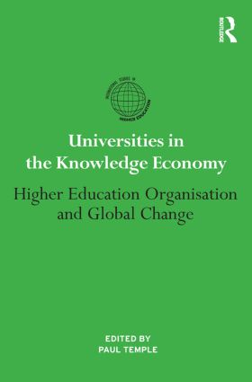Universities in the Knowledge Economy: Higher education organisation and global change book cover