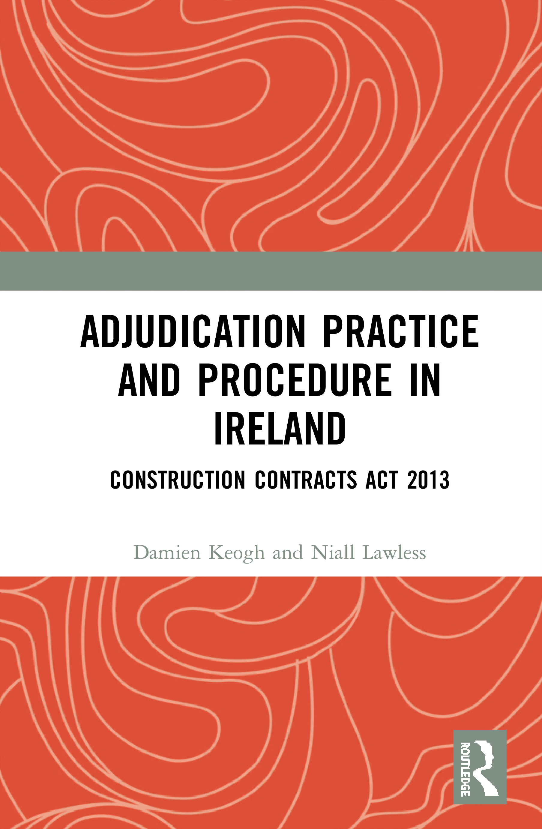 Adjudication Practice and Procedure: Construction Contracts Act 2013 book cover